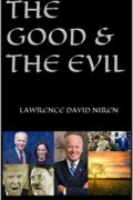 The Good & The Evil : Lawrence David Niren