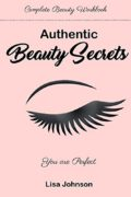 Authentic Beauty Secrets : Lisa Johnson