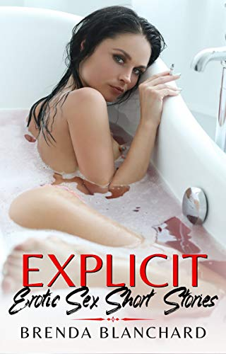 Explicit Erotic Sex Short Stories : Brenda Blanchard