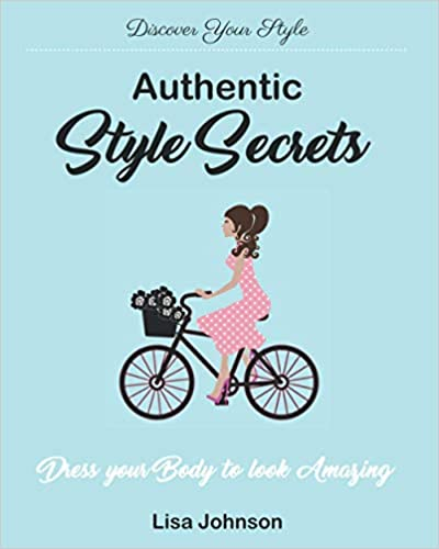 Authentic Style Secrets : Lisa Johnson