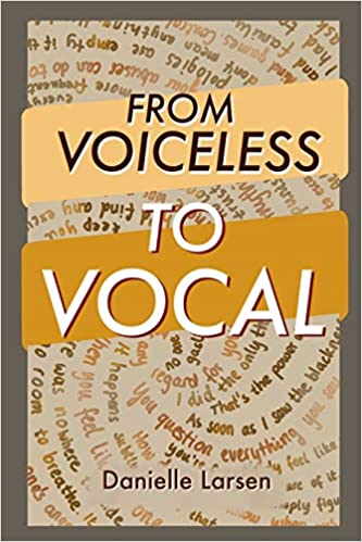 From Voiceless to Vocal : Danielle Larsen