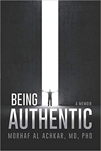 Being Authentic: A Memoir : Morhaf Al Achkar
