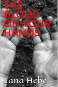 The Blood on your Hands : Lana Hebe