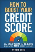 How to Boost Your Credit Score by 100 points in 30 days even with Zero Credit History : Robbie Seng