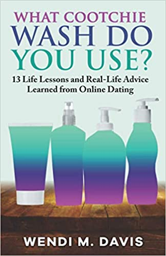What Cootchie Wash Do You Use? : Wendi M. Davis