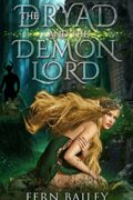 The Dryad and the Demon Lord : Fern Bailey