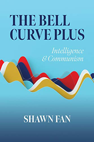 The Bell Curve Plus: Intelligence & Communism : Shawn Fan