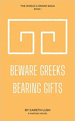 Beware Greeks Bearing Gifts : Gareth Lush