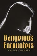 Dangerous Encounters : Walter Cannara