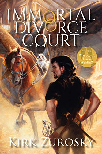 Immortal Divorce Court Volume 3: Who Doesn't Love a Wedding? : Kirk Zurosky