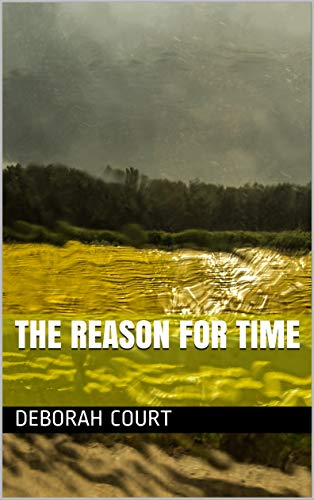The Reason for Time : Deborah Court