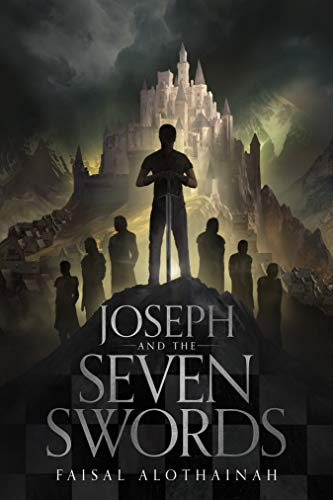Joseph and the Seven Swords : Faisal AlOthainah