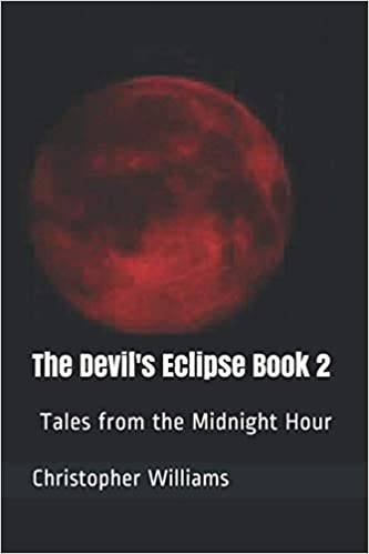 Tales from the Midnight Hour (The Devil's Eclipse Book 2) : Christopher Williams