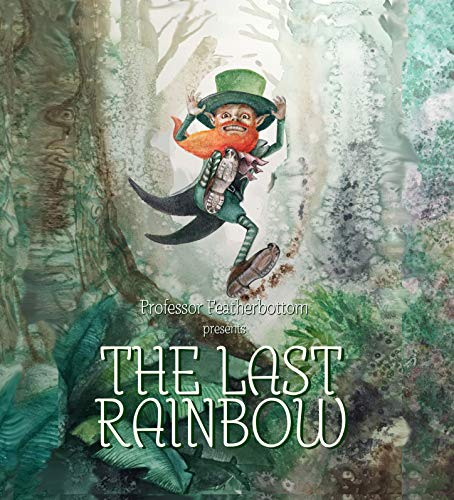 The Last Rainbow : Professor Featherbottom