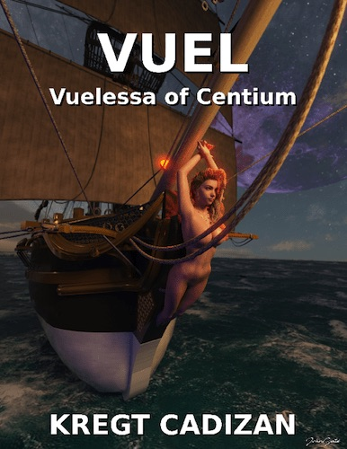Vuel: Vuelessa of Centium : Kregt Cadizan