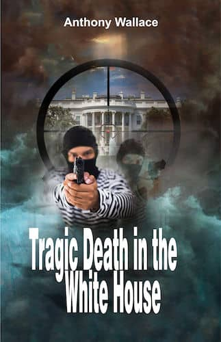 Tragic Death in the White House : Anthony Wallace