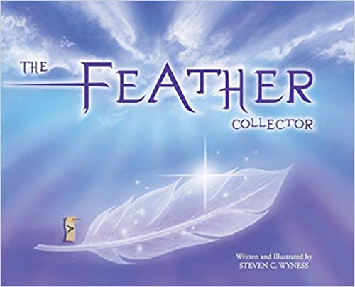 The Feather Collector : Steven C. Wyness