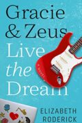 Gracie & Zeus Live The Dream : Elizabeth Roderick