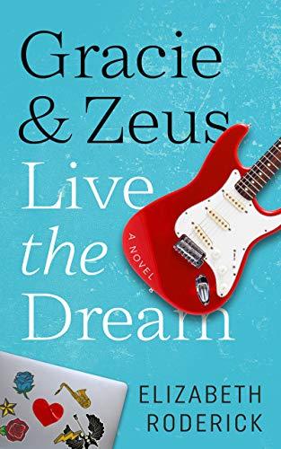 Gracie & Zeus Live The Dream : Elizabeth Roderick