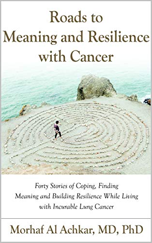 Roads to Meaning and Resilience with Cancer : Morhaf Al Achkar