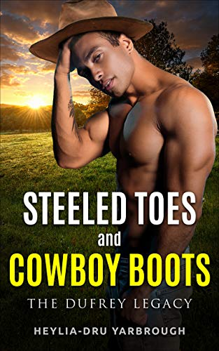 Steeled Toes and Cowboy Boots : Heylia-Dru Yarbrough