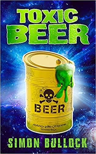 Toxic Beer : Simon Bullock
