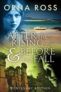 After The Rising and Before The Fall: Centenary Edition : Orna Ross