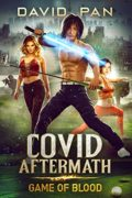 COVID Aftermath: Game of Blood – Book One : David Pan