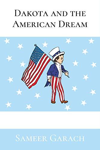 Dakota and the American Dream : Sameer Garach