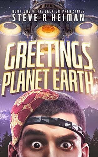 Greetings, Planet Earth! : Steve R. Heiman