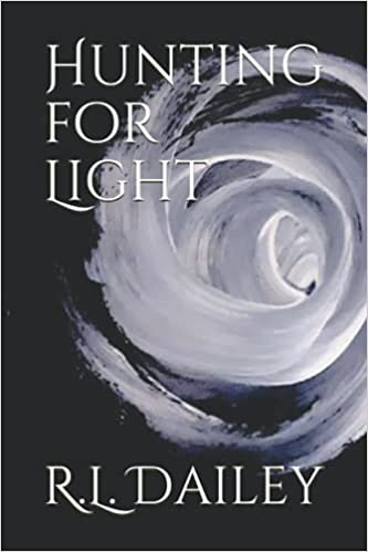 Hunting for Light : R.L. Dailey