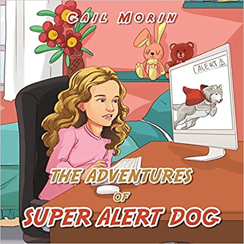 Super Alert Dog Adventures : Gail Morin