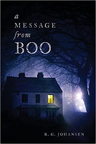 A Message from Boo : R.G. Johansen