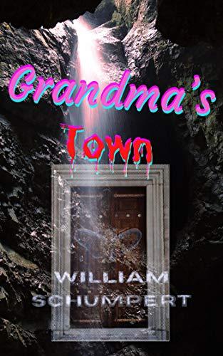 Grandma's Town : William Schumpert