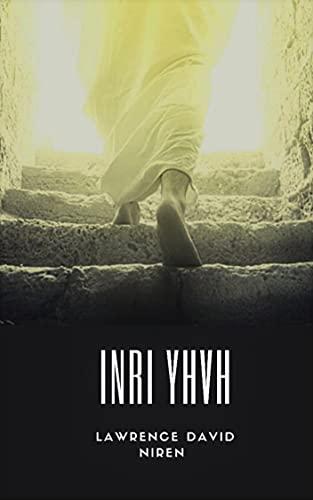 INRI YHVH : Lawrence David Niren