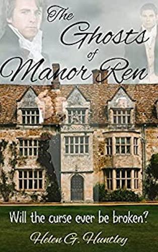 The Ghosts of Manor Ren : Helen G Huntley