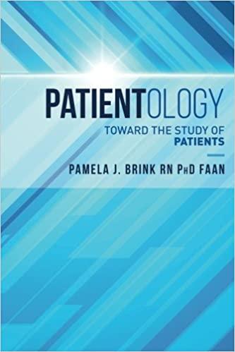 Patientology: Toward the Study of Patients : Pamela J. Brink, RN, PhD, FAAN
