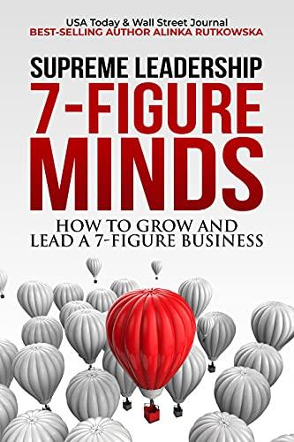 7-Figure Minds: How to Grow and Lead a 7-Figure Business : Alinka Rutkowska