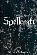A Witch's Guide to Spellcraft : Althaea Sebastiani