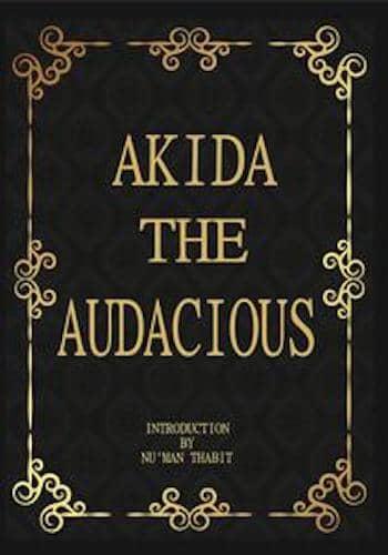 Akida the Audacious : Nu'man Thabit