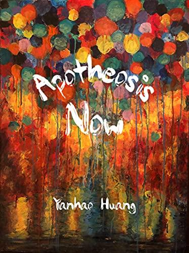 Apotheosis Now : Yanhao Huang
