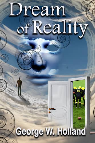 Dream of Reality : George W. Holland