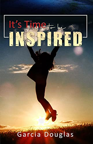 It's Time To Be Inspired : Garcia Douglas