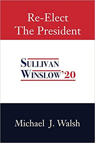 Re-Elect the President : Michael J. Walsh