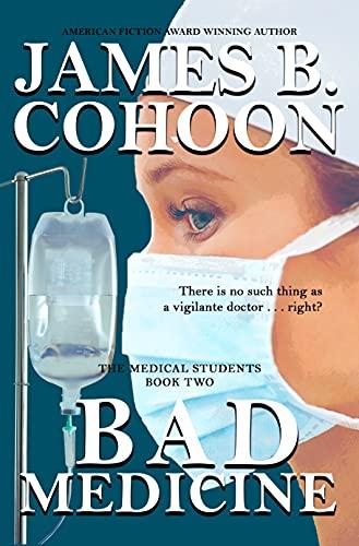 Bad Medicine : James Cohoon