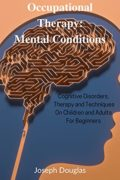 Occupational Therapy: Mental Conditions : Joseph Douglas