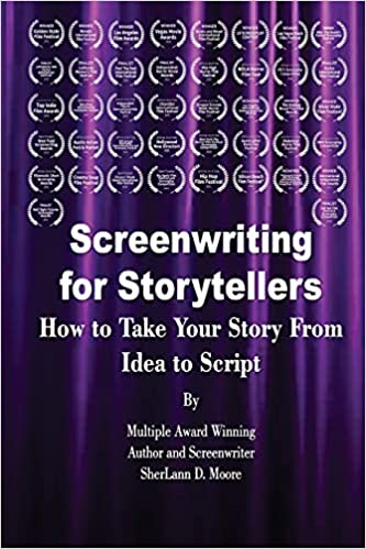Screenwriting for Storytellers : S.D. Moore