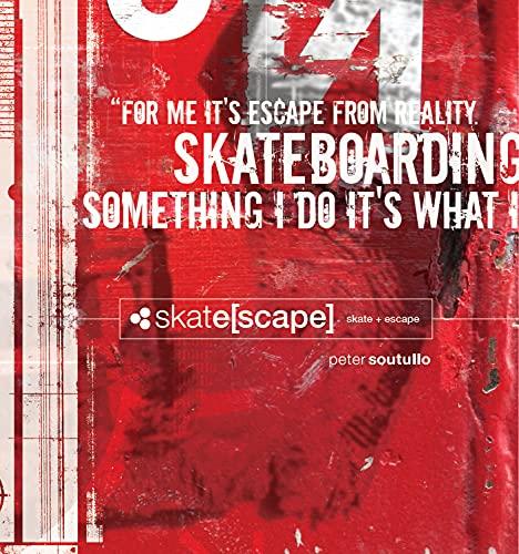 skate[scape] skate + escape : Peter Soutullo