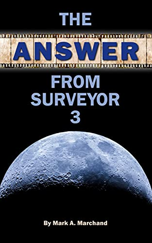 The Answer From Surveyor 3 : Mark A. Marchand