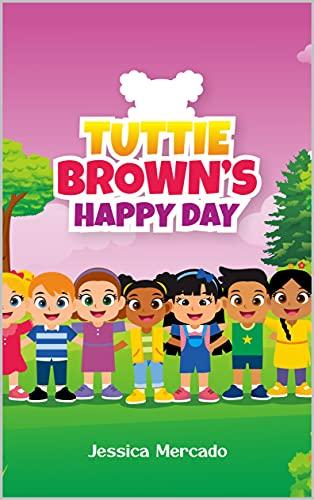 Tuttie Brown's Happy Day : Jessica Mercado